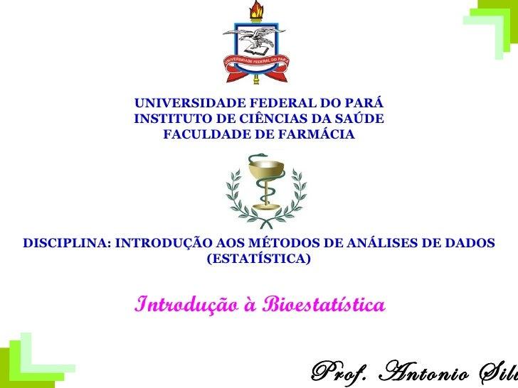 UNIVERSIDADE FEDERAL DO PARÁ            INSTITUTO DE CIÊNCIAS DA SAÚDE               FACULDADE DE FARMÁCIADISCIPLINA: INTR...