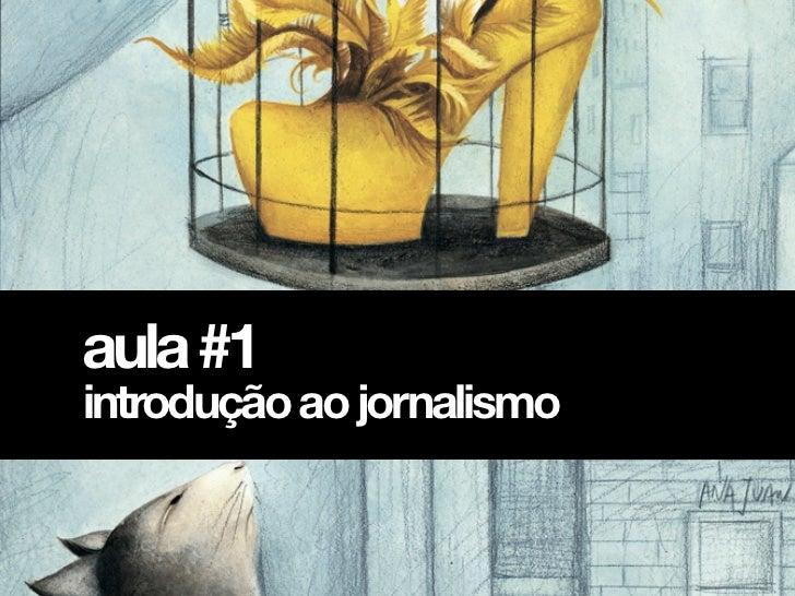 aula #1introdução ao jornalismo