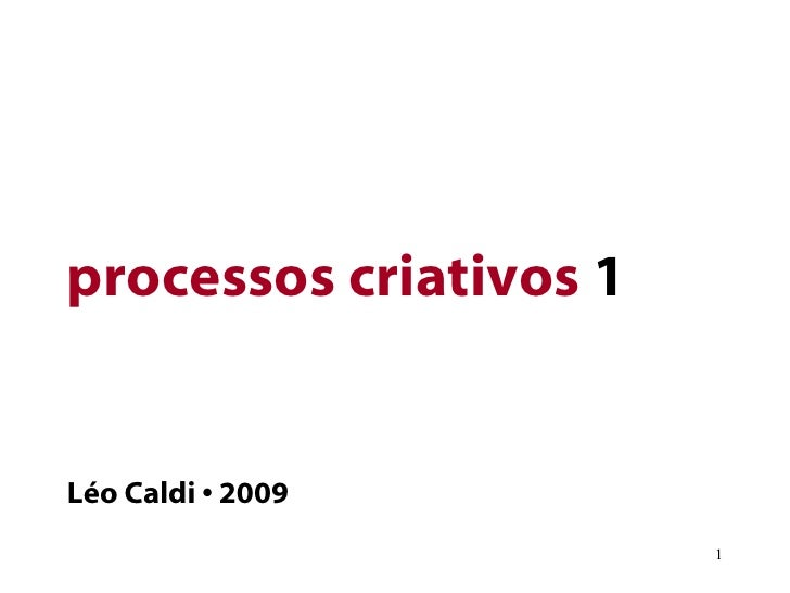 processos criativos  1 Léo Caldi • 2009