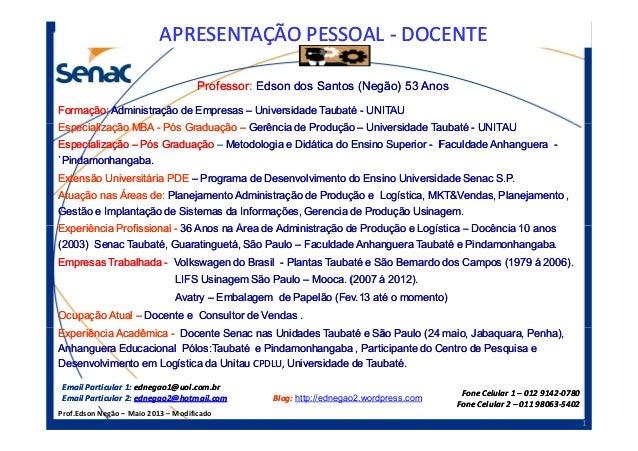 APRESENTAÇÃO PESSOALAPRESENTAÇÃO PESSOAL -- DOCENTEDOCENTE ProfessorProfessor:: Edson dos Santos (Negão) 53 AnosEdson dos ...