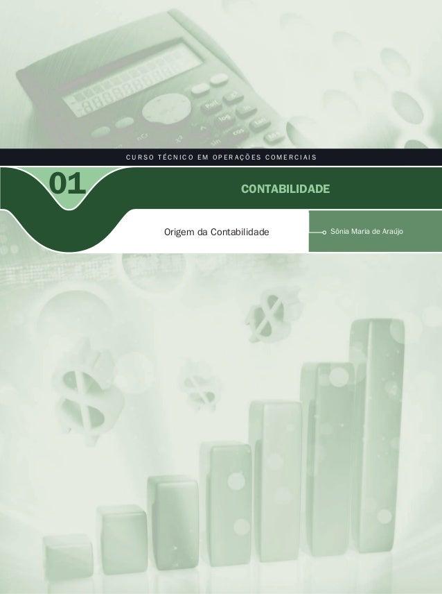 CURSO TÉCNICO EM OPERAÇÕES COMERCIAIS  01  Contabilidade  Origem da Contabilidade  Sônia Maria de Araújo