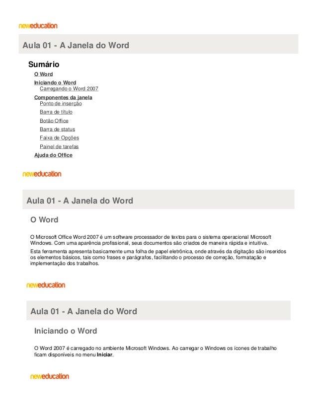 Aula 01 - A Janela do Word Sumário O Word Iniciando o Word Carregando o Word 2007 Componentes da janela Ponto de inserção ...