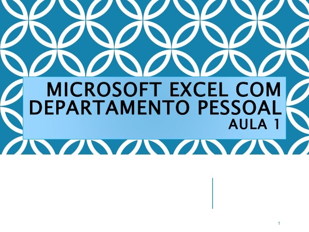 MICROSOFT EXCEL COM DEPARTAMENTO PESSOAL AULA 1 1