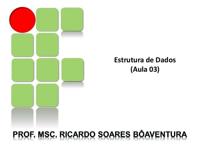 Estrutura de Dados (Aula 03)