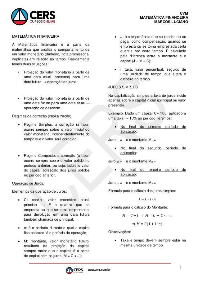 www.cers.com.br CVM MATEMÁTICA FINANCEIRA MARCOS LUCIANO 1 MATEMÁTICA FINANCEIRA A Matemática financeira é a parte da mate...