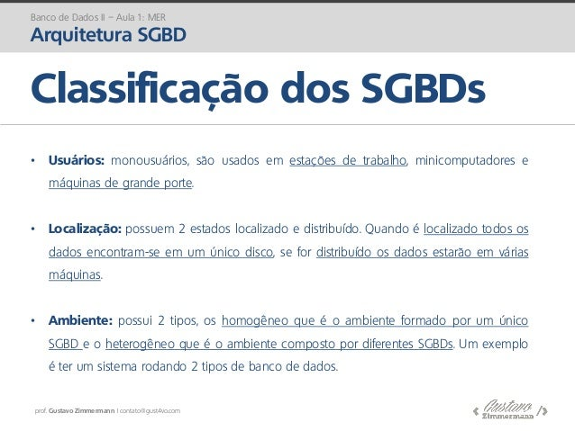 prof. Gustavo Zimmermann | contato@gust4vo.com • Usuários: monousuários, são usados em estações de trabalho, minicomputado...