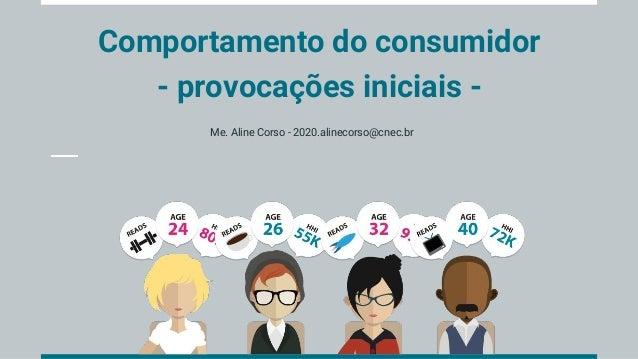 Comportamento do consumidor - provoca��es iniciais - Me. Aline Corso - 2020.alinecorso@cnec.br