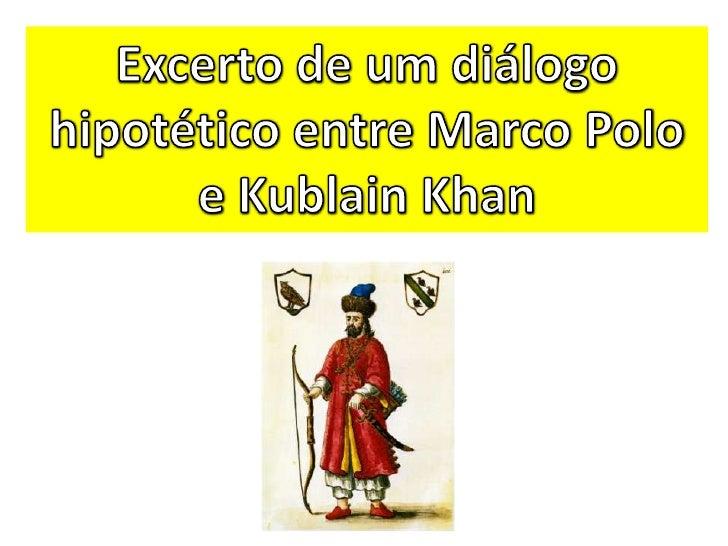 Marco Polo descreve uma ponte, pedra por pedra.