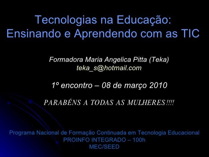 Tecnologias na Educação: Ensinando e Aprendendo com as TIC Programa Nacional de Formação Continuada em Tecnologia Educacio...