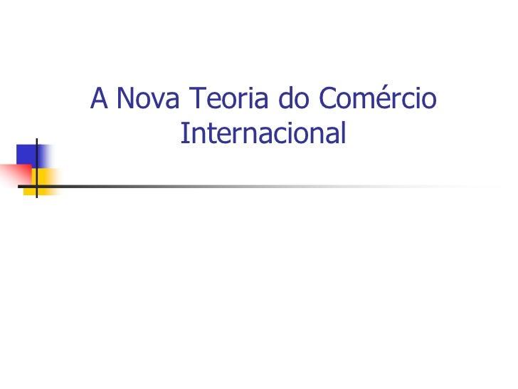 A Nova Teoria do Comércio      Internacional