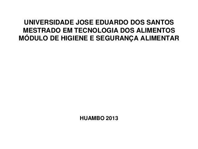 UNIVERSIDADE JOSE EDUARDO DOS SANTOS MESTRADO EM TECNOLOGIA DOS ALIMENTOSMÓDULO DE HIGIENE E SEGURANÇA ALIMENTAR          ...