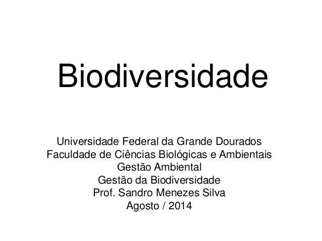 Biodiversidade  Universidade Federal da Grande Dourados  Faculdade de Ciências Biológicas e Ambientais  Gestão Ambiental  ...