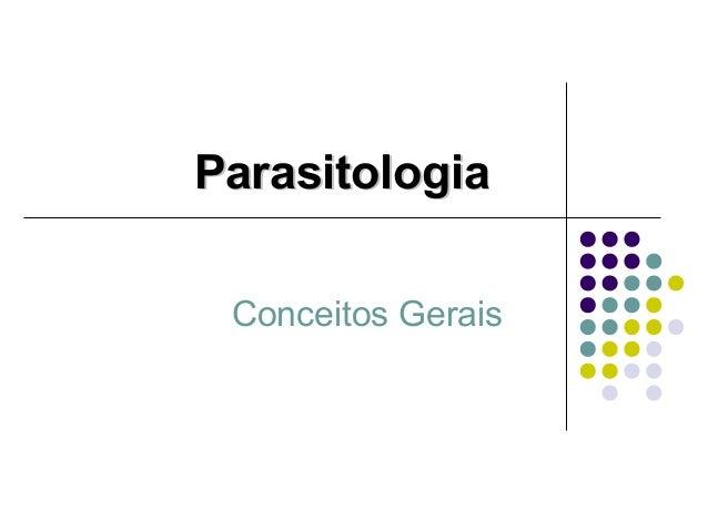 Conceitos Gerais ParasitologiaParasitologia