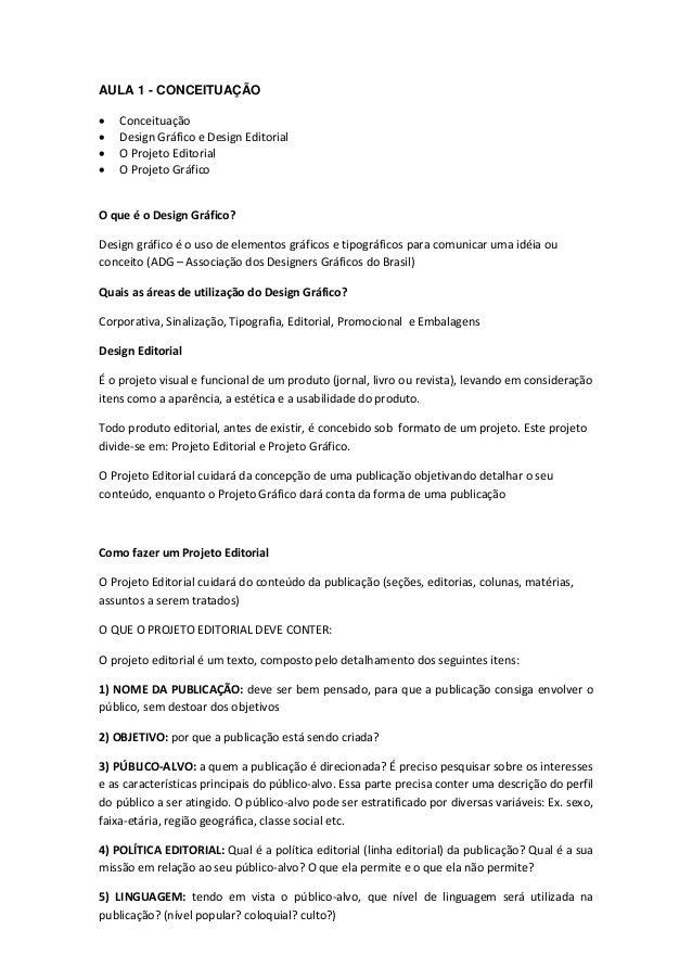 AULA 1 - CONCEITUAÇÃO      Conceituação Design Gráfico e Design Editorial O Projeto Editorial O Projeto Gráfico  O que...