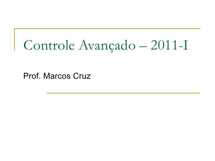Controle Avançado – 2011-I Prof. Marcos Cruz