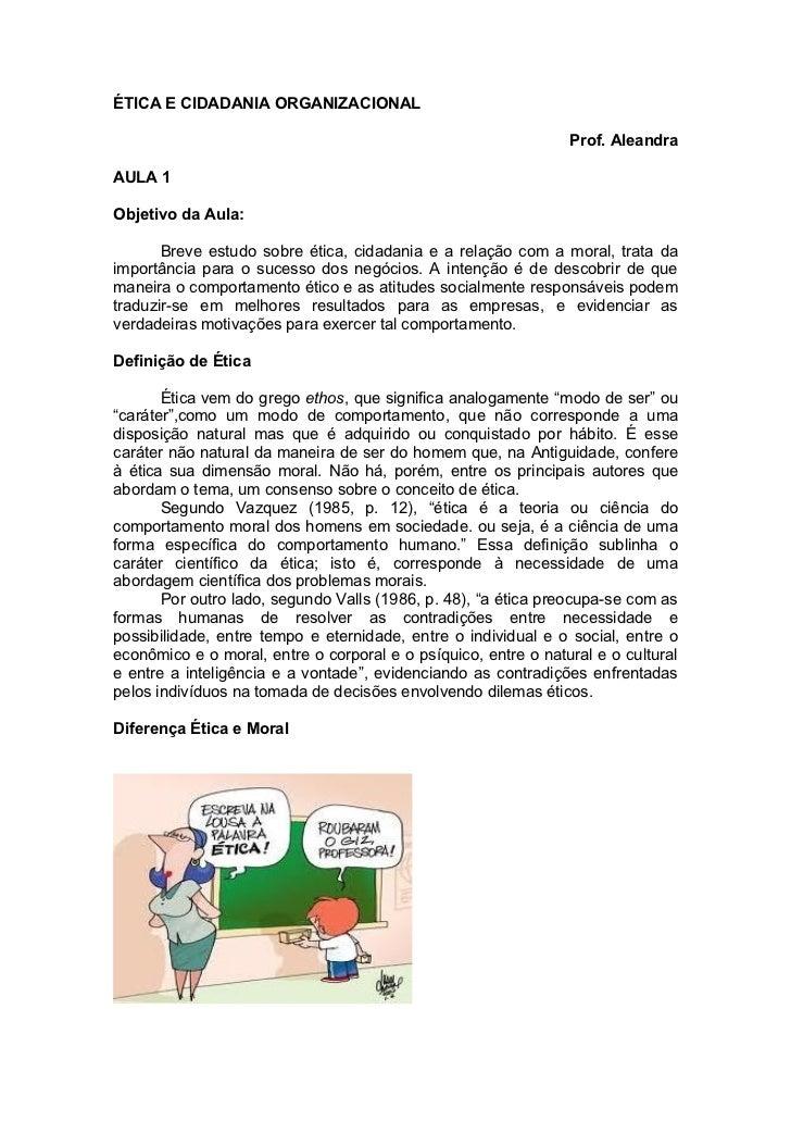 ÉTICA E CIDADANIA ORGANIZACIONAL                                                                Prof. AleandraAULA 1Objeti...