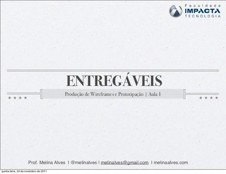 ENTREGÁVEIS                                       Produção de Wireframes e Prototipação | Aula 1                     Prof....