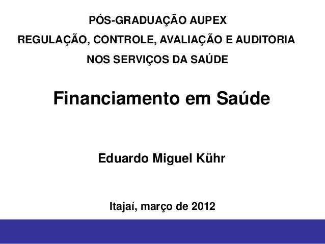 PÓS-GRADUAÇÃO AUPEXREGULAÇÃO, CONTROLE, AVALIAÇÃO E AUDITORIA          NOS SERVIÇOS DA SAÚDE     Financiamento em Saúde   ...