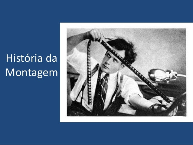 História daMontagem