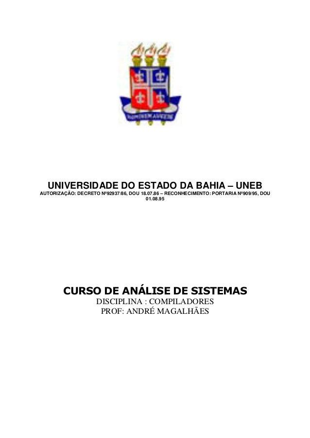 UNIVERSIDADE DO ESTADO DA BAHIA – UNEB AUTORIZAÇÃO: DECRETO Nº92937/86, DOU 18.07.86 – RECONHECIMENTO: PORTARIA Nº909/95, ...