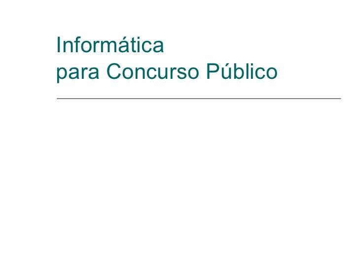 Informáticapara Concurso Público