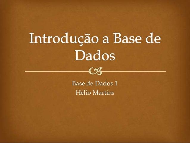 Base de Dados 1 Hélio Martins