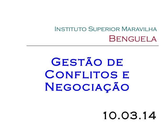 Instituto Superior Maravilha Benguela Gestão de Conflitos e Negociação 10.03.14