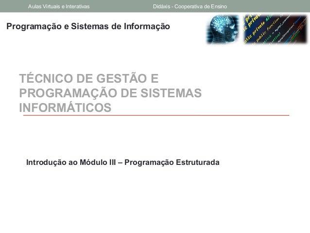 Programação e Sistemas de InformaçãoTÉCNICO DE GESTÃO EPROGRAMAÇÃO DE SISTEMASINFORMÁTICOSIntrodução ao Módulo III – Progr...