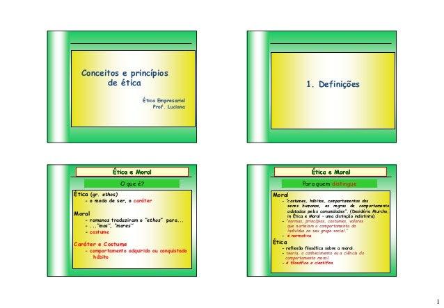 Conceitos e princípios        de ética                                             1. Definições                          ...
