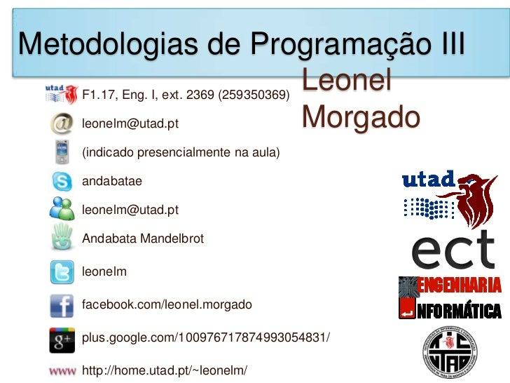 Metodologias de Programação III    F1.17, Eng. I, ext. 2369 (259350369)                                         Leonel    ...