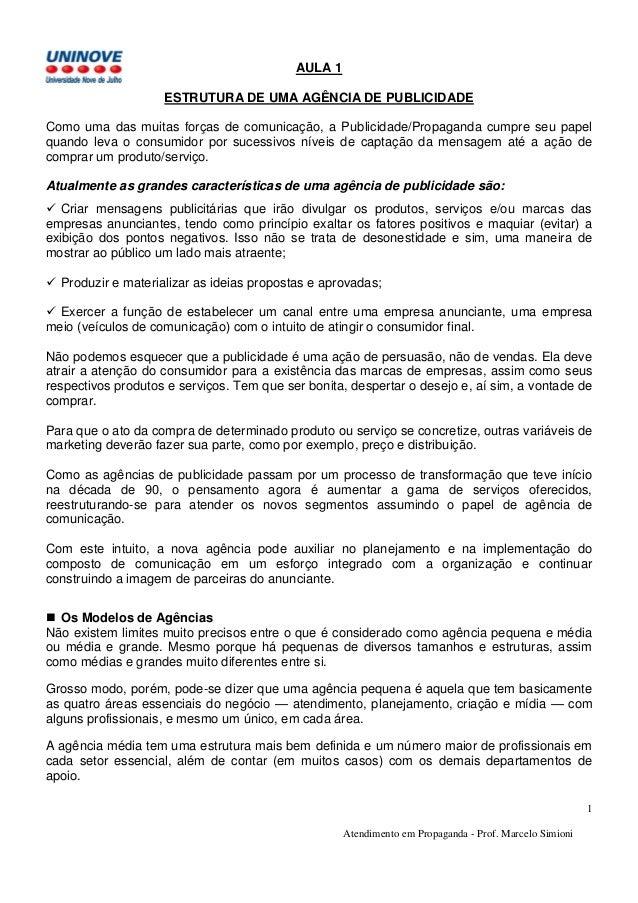 Atendimento em Propaganda - Prof. Marcelo Simioni 1 AULA 1 ESTRUTURA DE UMA AGÊNCIA DE PUBLICIDADE Como uma das muitas for...
