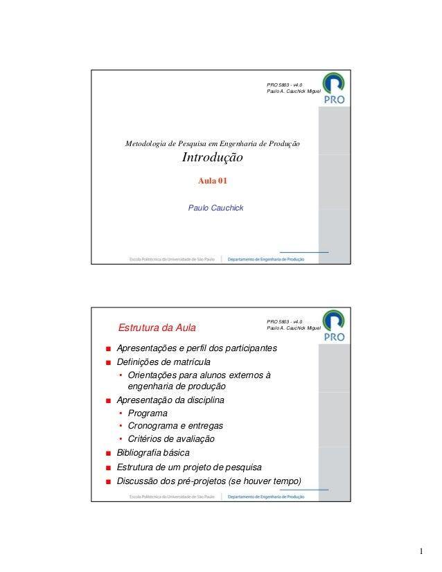 PRO 5803 - v4.0                                         Paulo A. Cauchick Miguel  Metodologia de Pesquisa em Engenharia de...
