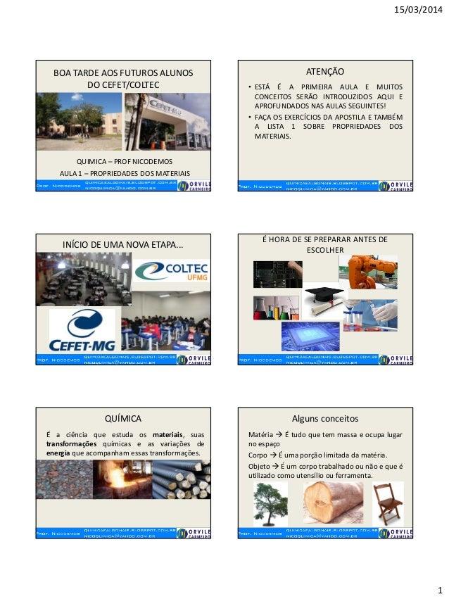 15/03/2014 1 Prof. Nicodemos quimicaealgomais.blogspot.com.br nicoquimica@yahoo.com.br BOA TARDE AOS FUTUROS ALUNOS DO CEF...