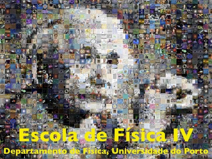 Curso de Relatividade          Escola de Física da Universidade Junior 2006        Escola de Física IV                    ...
