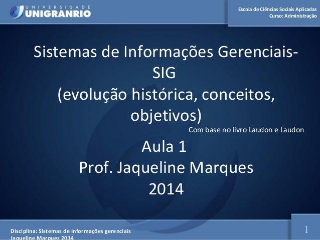 Escola de Ciências Sociais Aplicadas  Curso: Administração  Curso: Marketing  Sistemas de Informações Gerenciais-  SIG  (e...