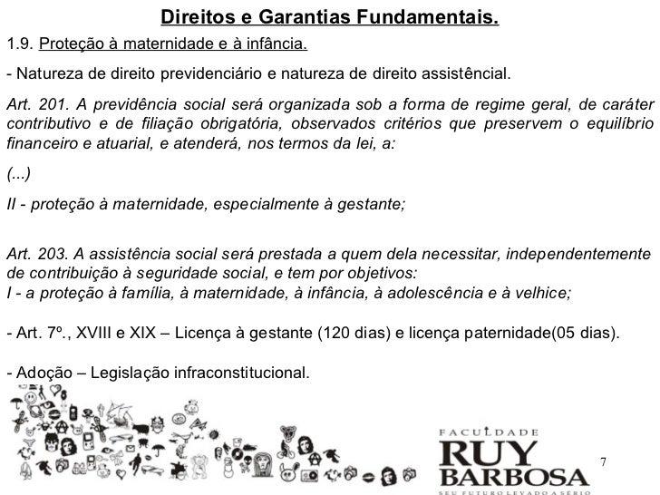 6  7. Direitos e Garantias Fundamentais.1.9. Proteção à maternidade e à  infância. d4457736ac