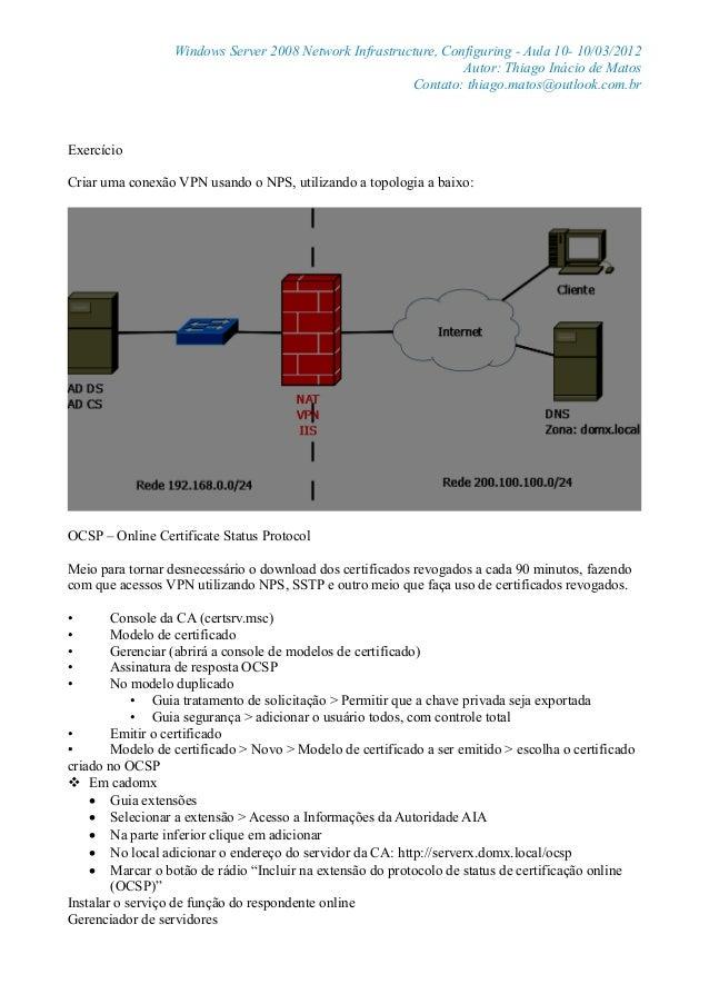 Windows Server 2008 Network Infrastructure, Configuring - Aula 10- 10/03/2012Autor: Thiago Inácio de MatosContato: thiago....
