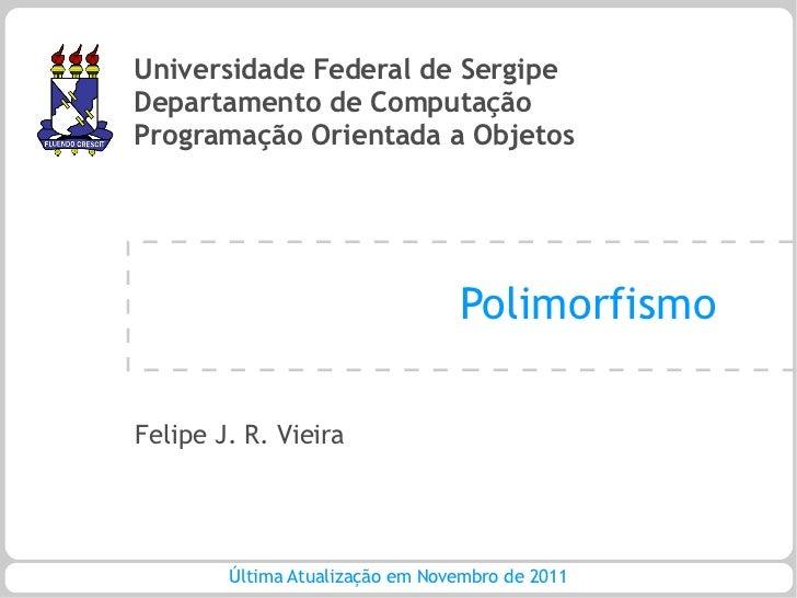 Universidade Federal de SergipeDepartamento de ComputaçãoProgramação Orientada a Objetos                                 P...