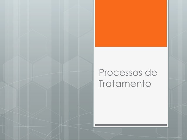 Processos de Tratamento