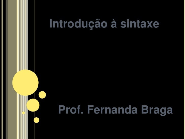 Introdução à sintaxe Prof. Fernanda Braga
