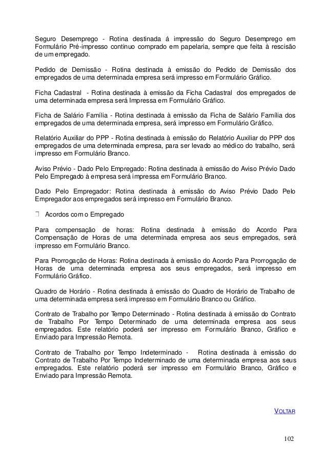 Seguro Desemprego - Rotina destinada á impressão do Seguro Desemprego em Formulário Pré-impresso continuo comprado em pape...