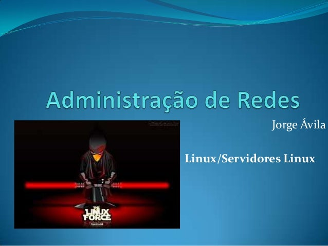 Jorge Ávila Linux/Servidores Linux