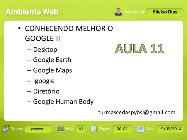 Turma: 2503-B Aula: 10 Pág: 10 a 17 Data: 18-jan-12  xxxxxx 10 56-61 15/09/2014  Instrutor: Ricardo Paladini Matos  Eliels...