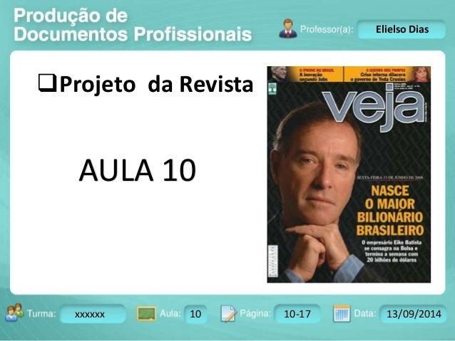 Turma: 2503-B Aula: 10 Pág: 10 a 17 Data: 18-jan-12  xxxxxx 10 10-17 13/09/2014  Instrutor: Ricardo Paladini Matos  Eliels...
