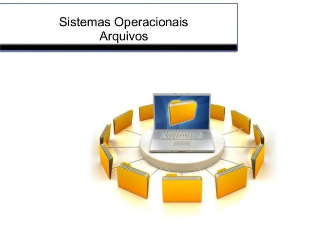 Sistemas Operacionais Arquivos