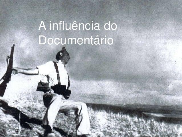 A influência doDocumentário