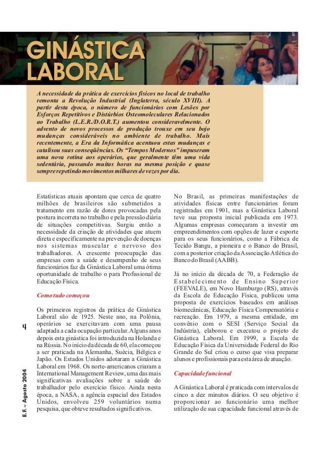 4 E.F.–Agosto2004 A necessidade da prática de exercícios físicos no local de trabalho remonta a Revolução Industrial (Ingl...