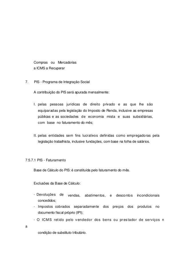 Compras ou Mercadorias a ICMS a Recuperar 7. PIS - Programa de Integração Social A contribuição do PIS será apurada mensal...