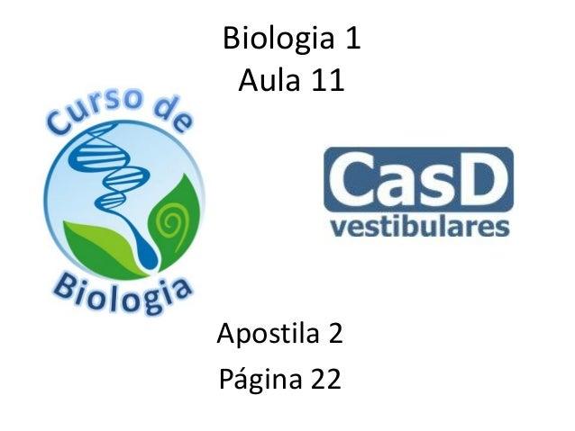 Biologia 1Aula 11Apostila 2Página 22
