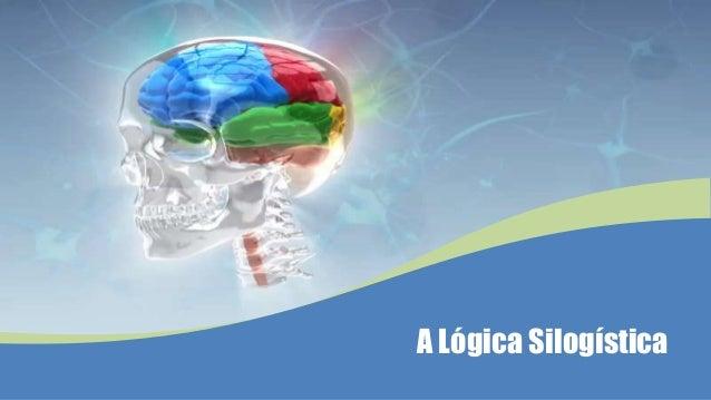 A Lógica Silogística